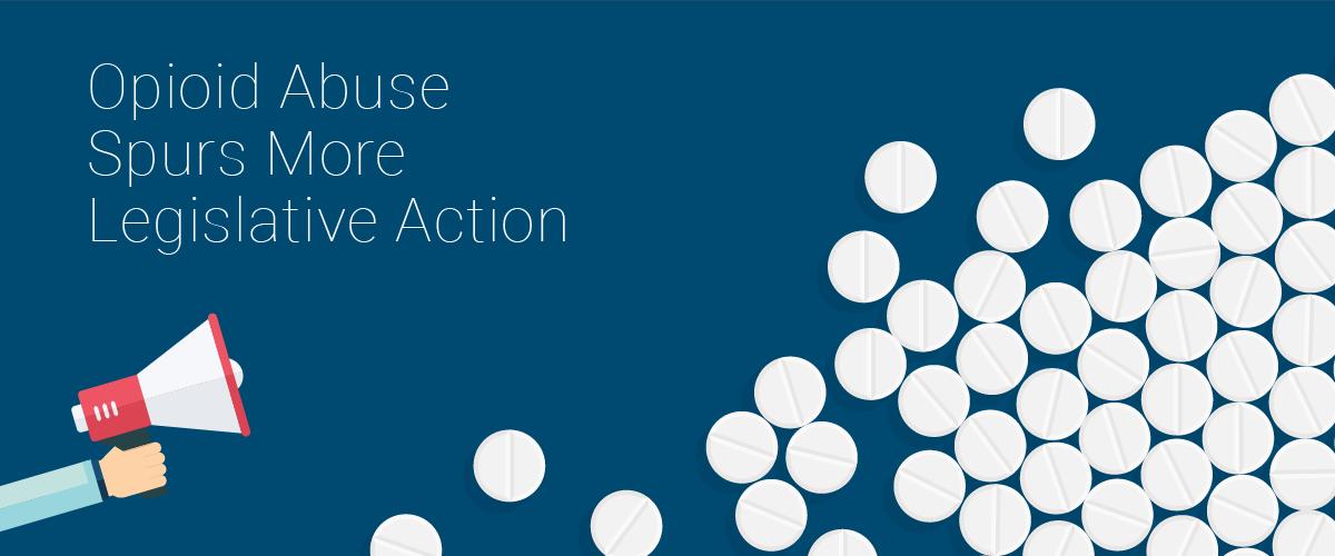 opioid abuse spurs legislative action