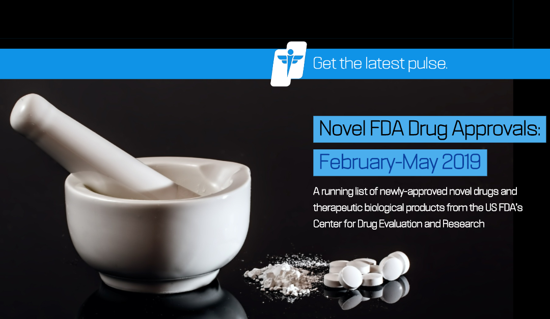 Novel FDA Drug Approvals: February-May 2019