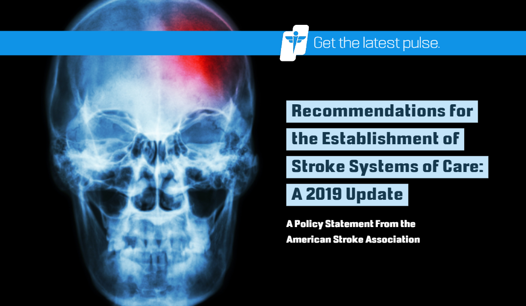 NEW Stroke Systems of Care Recommendations: What You Need to Know